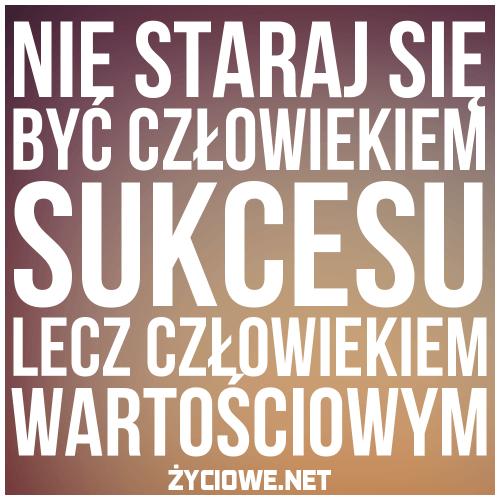 11897-nie_staraj_sie__byc_czlowiekiem__sukcesu_lecz_czlowiekiem__wartosciowym